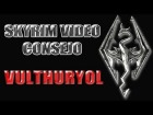 Skyrim Video Consejo - Vulthuryol