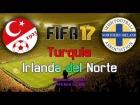 Video: FIFA 17 - Modo carrera: Turqu�a vs. Irlanda del Norte