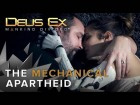 V�deo: Deus Ex: Mankind Divided - The Mechanical Apartheid