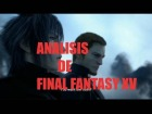 Video: MERECIDOS ANALISIS  DE FINAL FANTASY XV?