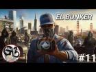 """Video: WATCH DOGS 2 """"El Bunker"""" #11"""