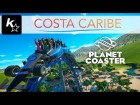 Video: Planet Coaster - COSTA CARIBE (Beta/Early stage park)
