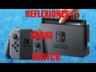 Video: REFLEXIONES SOBRE NINTENDO SWITCH