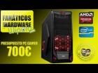 V�deo: Presupuesto PC Gamer 700 euros - Fan�ticos del Hardware