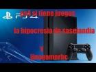 Video: PS4 SI TIENE JUEGOS  LA HIPOCRESIA DE SASELANDIA Y JINOGAMERHC