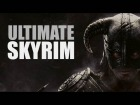 Video: Ultimate Skyrim
