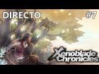 Video: Xenoblade Chronicles - Guia - Directo #7 -  Español - Fuerte de Galahad - Mekonis - 1080p - 60 FPS