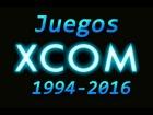 V�deo: Juegos De: XCOM (1994-2016)