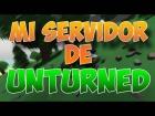 V�deo: �Mi servidor de Unturned!   Unturned   JaviGaSuX