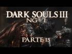 V�deo: DARK SOULS 3 - NG+ 1 ESPA�OL - Parte 15: OCEIROS el padrazo