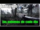 Video: BATTLEFIELD 1- PS4 gameplay - Aqui nacen las palomas